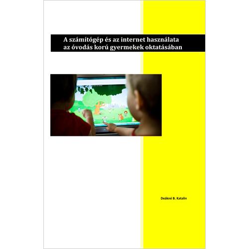 A számítógép és az internet használata az óvodás korú gyermekek oktatásában
