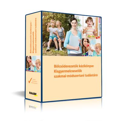 Bölcsődevezetők kézikönyve – Kisgyermeknevelők szakmai-módszertani tudástára